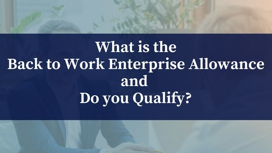 Back to Work Enterprise Allowance – Do You Qualify?